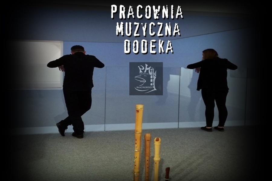 dwie postaci po środku napis Pracownia Muzyczna Dodeka i logo Pałacu